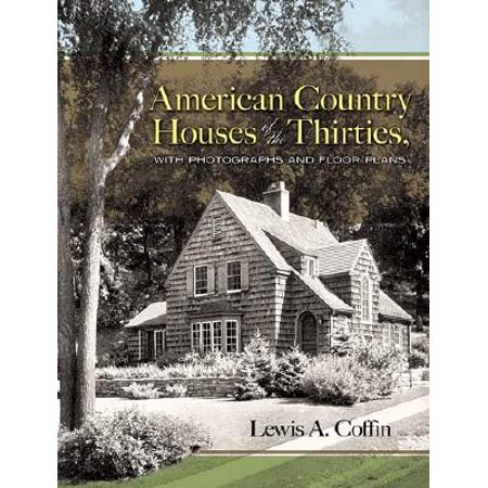 American Country Houses of the Thirties : With Photographs and Floor