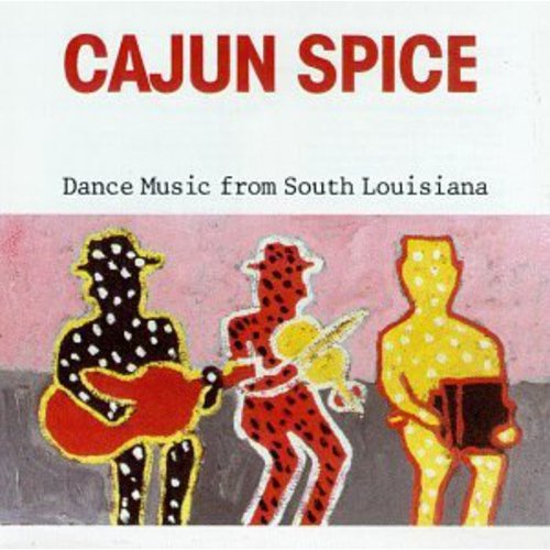 Cajun Spice: Dance Music S. Louisiana / Various