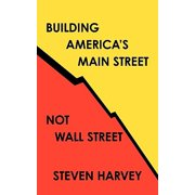 Building America's Main Street Not Wall Street