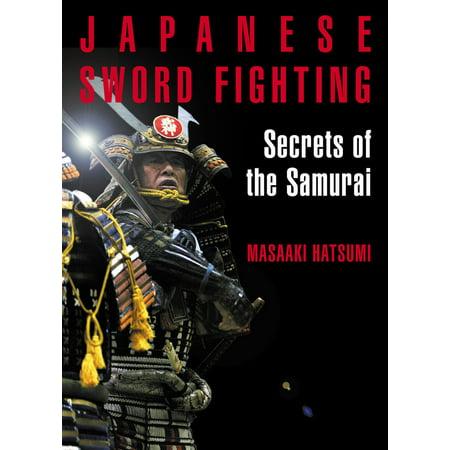 Fighting Sword - Japanese Sword Fighting : Secrets of the Samurai