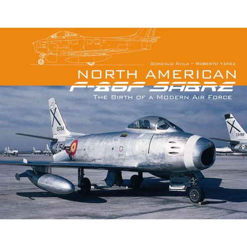 North American F-86F Sabre: The Birth of a Modern Air Force