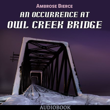An Occurrence at Owl Creek Bridge - Audiobook