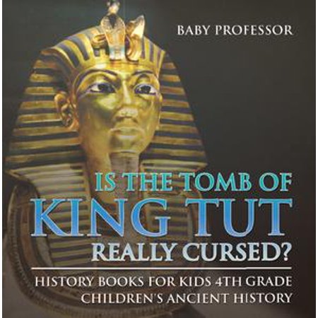 Is The Tomb of King Tut Really Cursed? History Books for Kids 4th Grade | Children's Ancient History - - King Tut Hat