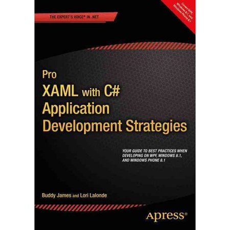 Pro Xaml with C# : Application Development Strategies (Covers Wpf, Windows 8.1, and Windows Phone