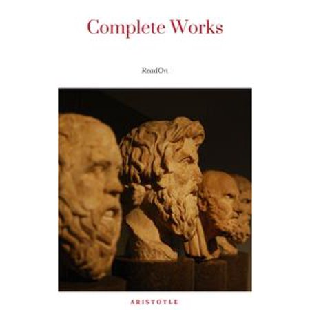 The Works of Aristotle the Famous Philosopher Containing his Complete Masterpiece and Family Physician; his Experienced Midwife, his Book of Problems and his Remarks on Physiognomy - (The Works Of Aristotle The Famous Philosopher)
