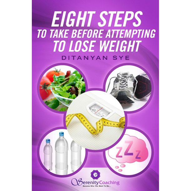 Eight Steps to Take Before Attempting to Lose Weight - eBook