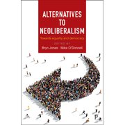 Alternatives to Neoliberalism : Towards Equality and Democracy