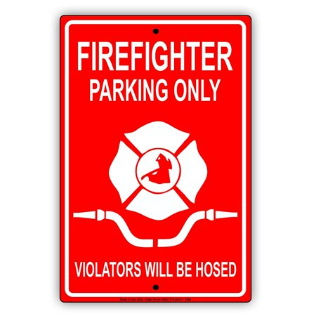Firefighter Plaque (Fire Fighter Parking Only Violators Will Be Hosed Alert Notice Warning Aluminum Metal 8