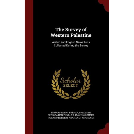 The Survey of Western Palestine : Arabic and English Name Lists Collected During the
