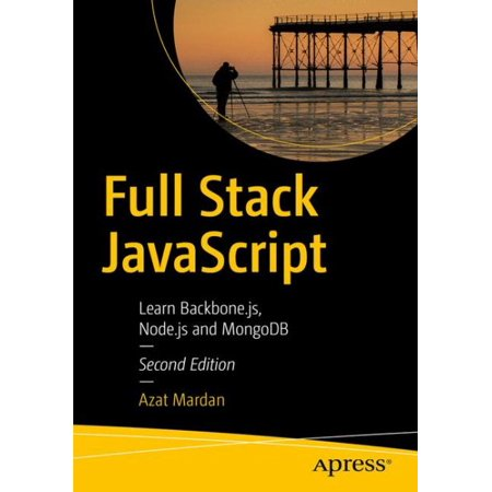 Full Stack JavaScript : Learn Backbone.Js, Node.Js, and