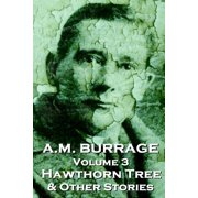 A.M. Burrage - The Hawthorn Tree & Other Stories : Classics from the Master of Horror