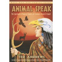 Animal Speak: The Spiritual & Magical Powers of Creatures Great and Small (Paperback)