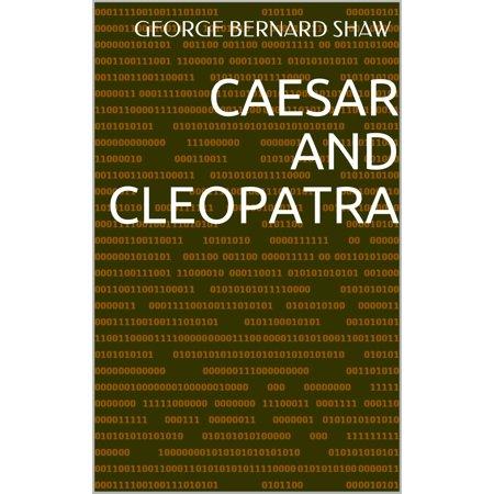Caesar Cleopatra (Caesar and Cleopatra - eBook)