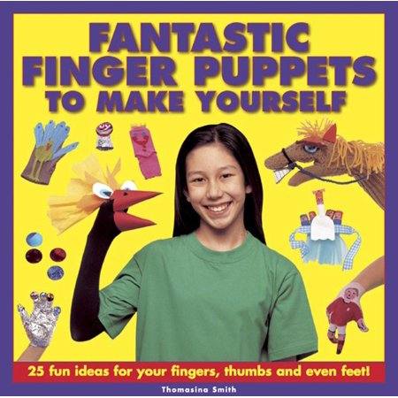 Fantastic Finger Puppets to Make Yourself : 25 Fun Ideas for Your Fingers, Thumbs and Even Feet! - Halloween Finger Paint Ideas