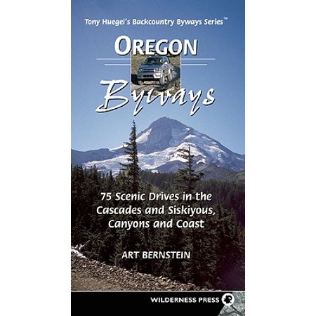 Oregon Byways : 75 Scenic Drives in the Cascades and Siskiyous, Canyons and Coast (Oregon Cascades)