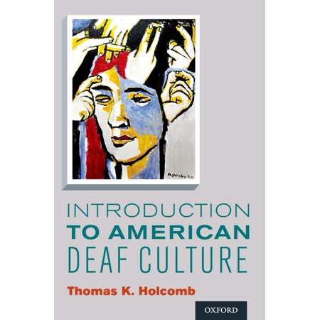 Introduction to American Deaf Culture - eBook (Introduction To American Deaf Culture Chapter Summaries)