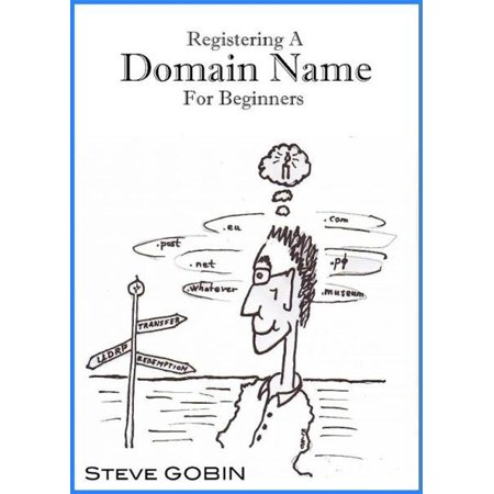 Registering A Domain Name For Beginners - eBook