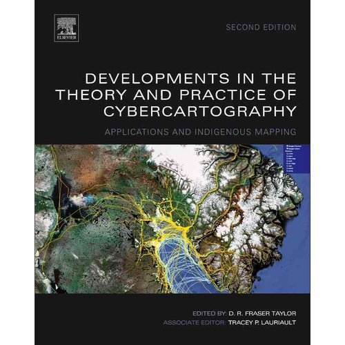 Developments in the Theory and Practice of Cybercartography: Applications and Indigenous Mapping
