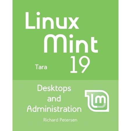 Linux Mint 19: Desktops and Administration