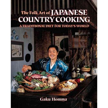 The Folk Art Of Japanese Country Cooking  A Traditional Diet For Todays World