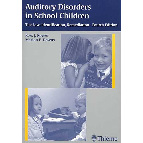 Auditory Disorders in School Children: The Law, Identification, Remediation
