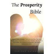 The Prosperity Bible: The Greatest Writings of All Time On The Secrets To Wealth And Prosperity - eBook