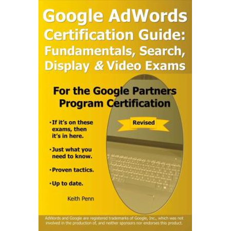 Google Adwords Certification Guide   Fundamentals  Search   Display   Video Exams