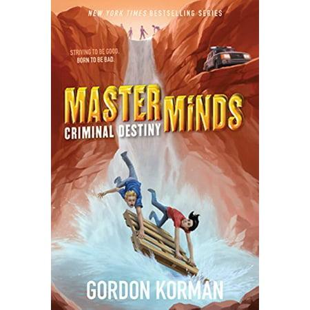 Criminal Destiny (Masterminds, Bk. 2) (Packer Two Models Of The Criminal Process)