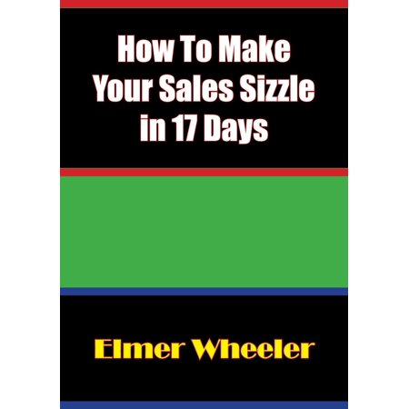 How To Make Your Sales Sizzle in 17 Days - eBook ()