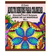 El Estr�s Adultos Dibujos Para Colorear : Divertido, F�cil y Relajante Serie de la Mandala (Vol. 3)