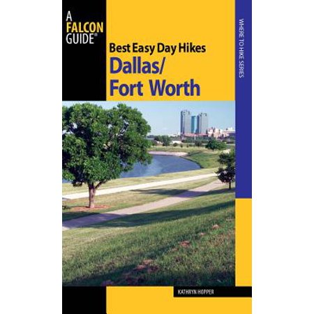Best Easy Day Hikes Dallas/Fort Worth - eBook ()