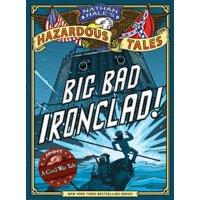 Big Bad Ironclad! (Nathan Hale's Hazardous Tales #2) (Hardcover)