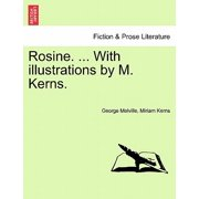 Rosine. ... with Illustrations by M. Kerns.