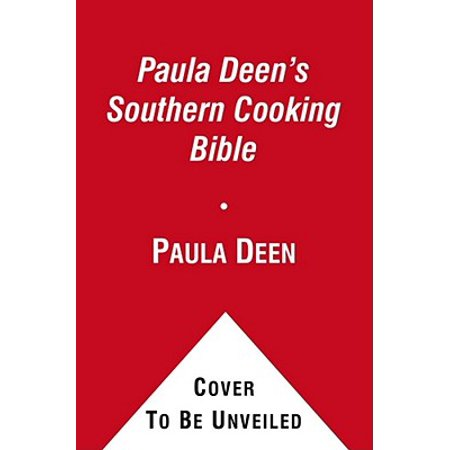 Paula Deen S Southern Cooking Bible The New Classic border=