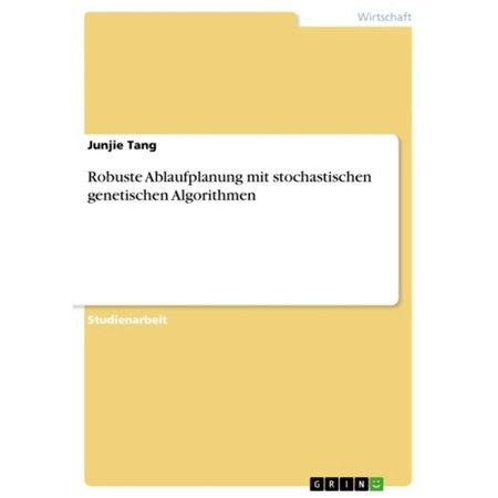 Robuste Ablaufplanung mit stochastischen genetischen Algorithmen - eBook (Robuste Brillen)