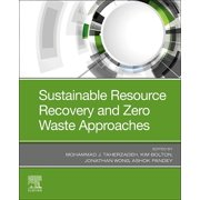 Sustainable Resource Recovery and Zero Waste Approaches (Paperback)