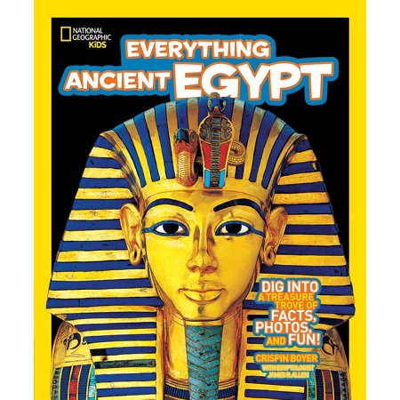 National Geographic Kids Everything Ancient Egypt : Dig Into a Treasure Trove of Facts, Photos, and (St Rose Of Lima Facts For Kids)