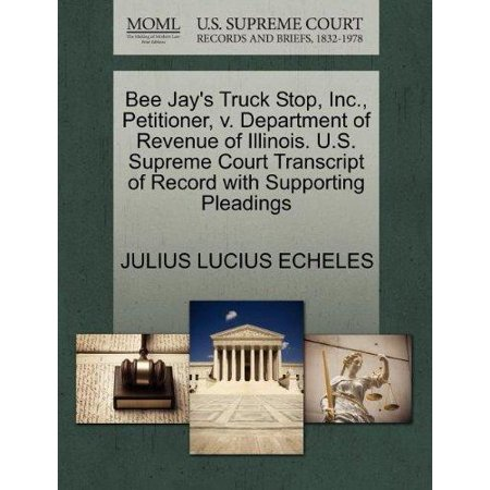 Bee Jays Truck Stop  Inc   Petitioner  V  Department Of Revenue Of Illinois  U S  Supreme Court Transcript Of Record With Supporting Pleadings