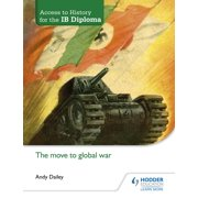 Access to History for the Ib Diploma: The Move to Global War (Paperback)