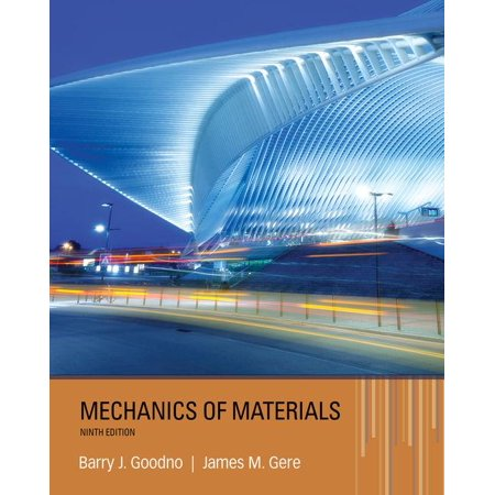 Mechanics of Materials (Hardcover) (Gere And Goodno Mechanics Of Materials 8th Edition)