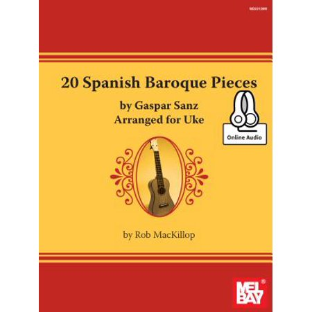- 20 Spanish Baroque Pieces by Gaspar Sanz Arranged for Uke