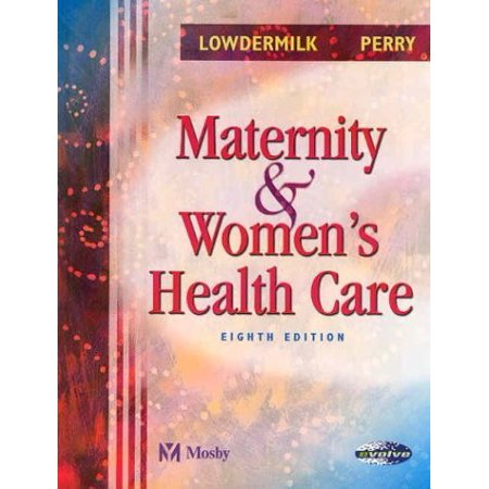 Maternity And Women's Health Care by Lowdermilk