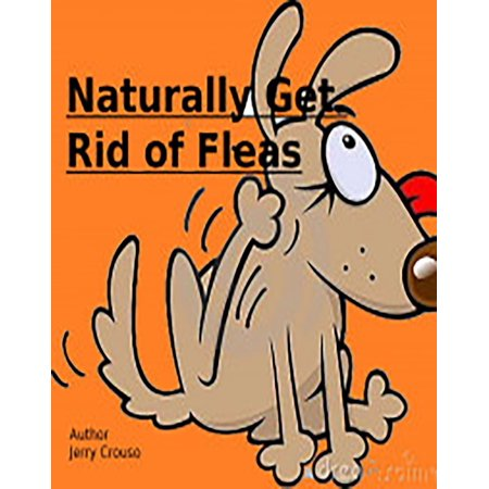 - Naturally Get Rid of Fleas - eBook