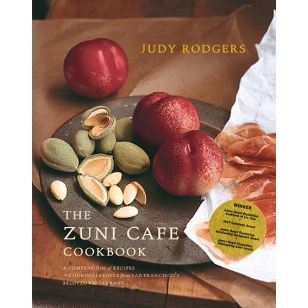 The Zuni Cafe Cookbook: A Compendium of Recipes and Cooking Lessons from San Francisco's Beloved Restaurant -