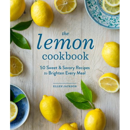 The Lemon Cookbook : 50 Sweet & Savory Recipes to Brighten Every - Halloween Sweet Treat Recipes