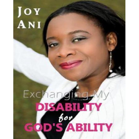 Exchanging My Disability For Gods Ability  I Am Free To Be Me