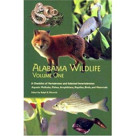 Alabama Wildlife: A Checklist of Vertebrates and Selected Invertebrates: Aquatic Mollusks, Fishes, Amphibians, Reptiles, Birds, and Mammals