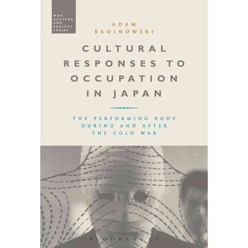 Cultural Responses to Occupation in Japan: The Performing Body During and After the Cold War