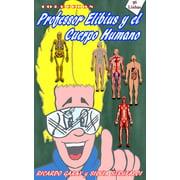 Coleccin Profesor Elibius y el cuerpo humano - eBook