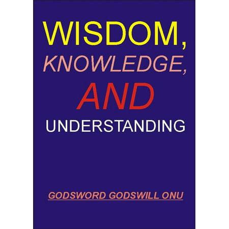 Wisdom, Knowledge, and Understanding - eBook